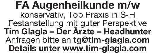 Tim Glagla – Der Ärzte - Headhunter FA Augenheilkunde m/w Augenheilkunde Arzt / Facharzt