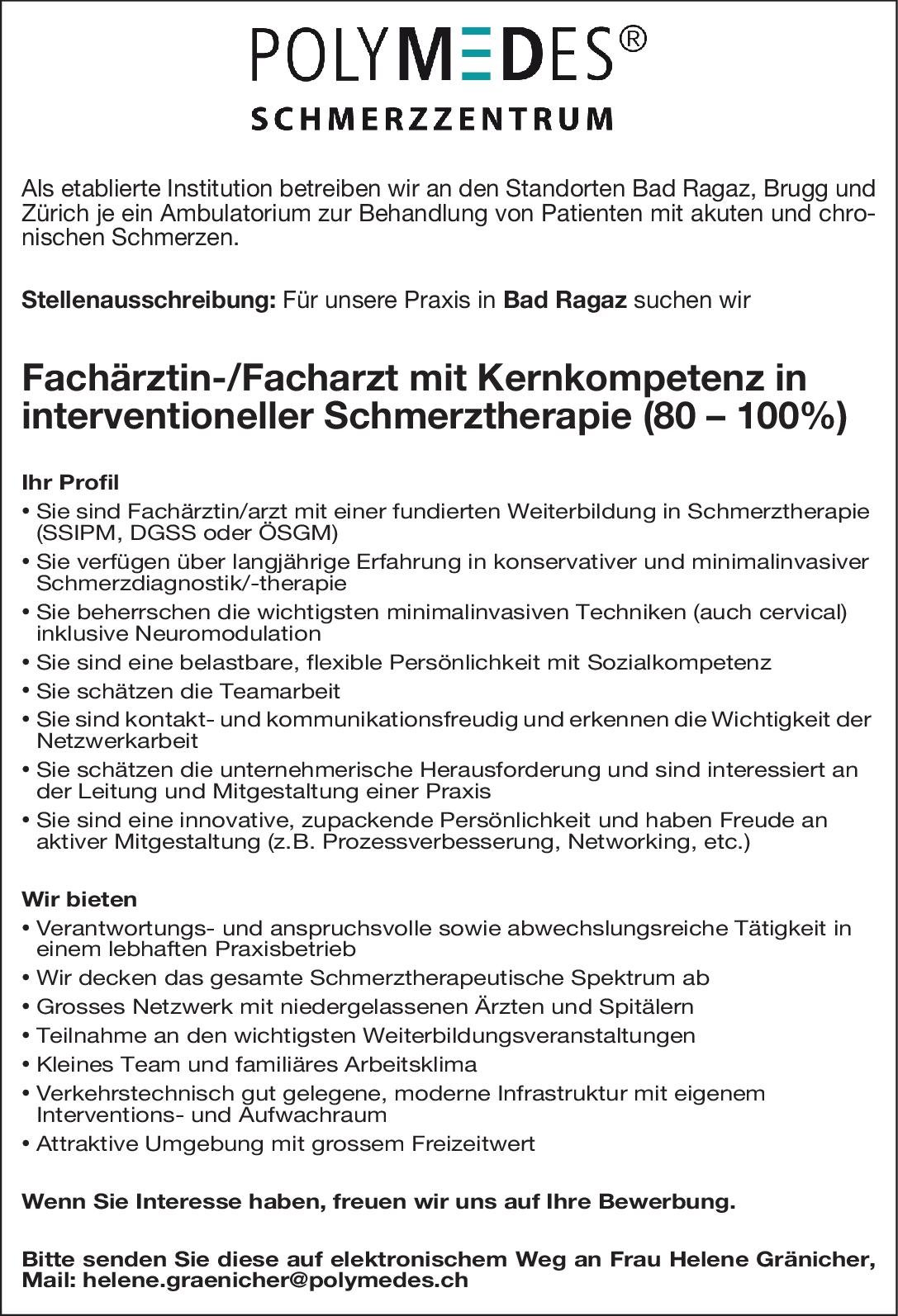 POLYMEDES Schmerzzentrum AG Fachärztin-/Facharzt mit Kernkompetenz in interventioneller Schmerztherapie (80 – 100%) Anästhesiologie / Intensivmedizin Arzt / Facharzt