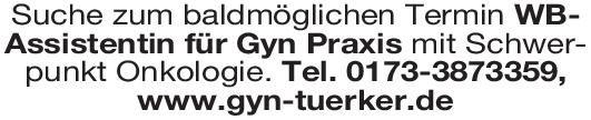 Praxis Weiterbildungs-Assistentin für Gynäkologie  Frauenheilkunde und Geburtshilfe, Gynäkologische Onkologie, Frauenheilkunde und Geburtshilfe Assistenzarzt / Arzt in Weiterbildung
