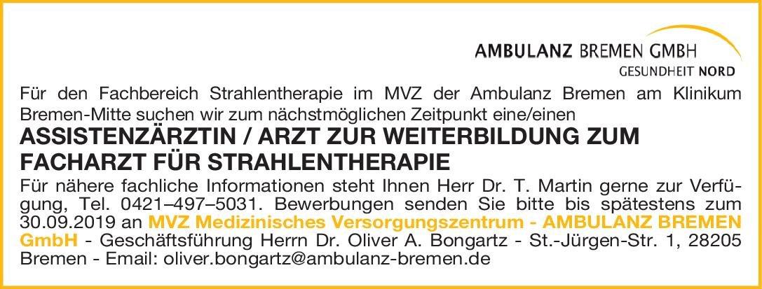 MVZ Medizinisches Versorgungszentrum AMBULANZ BREMEN GmbH Assisnenzärztin/Assistenzarzt zur Weiterbildung zum Facharzt für Strahlentherapie Strahlentherapie Assistenzarzt / Arzt in Weiterbildung