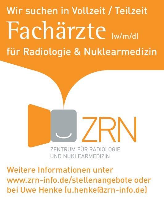 ZRN Zentrum für Radiologie und Nuklearmedizin Wir suchen in Vollzeit / Teilzeit Fachärzte (w/m/d) für Radiologie & Nuklearmedizin  Radiologie, Nuklearmedizin, Radiologie Arzt / Facharzt