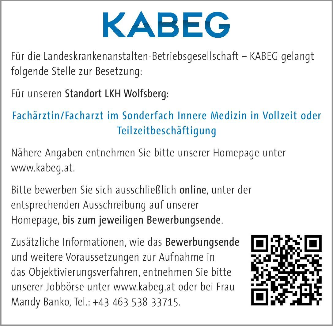 Landeskrankenanstalten-Betriebsgesellschaft – KABEG, LKH Wolfsburg Fachärztin/Facharzt im Sonderfach Innere Medizin  Innere Medizin, Innere Medizin Arzt / Facharzt
