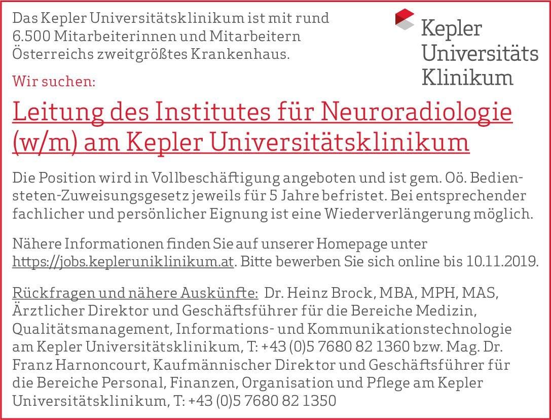 Kepler Universitätsklinikum Leitung des Institutes für Neuroradiologie (w/m) am Kepler Universitätsklinikum  Neuroradiologie, Radiologie Ärztl. Leiter