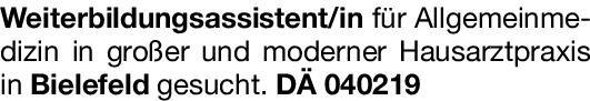 Praxis Weiterbildungsassistent/in für Allgemeinmedizin Allgemeinmedizin Assistenzarzt / Arzt in Weiterbildung