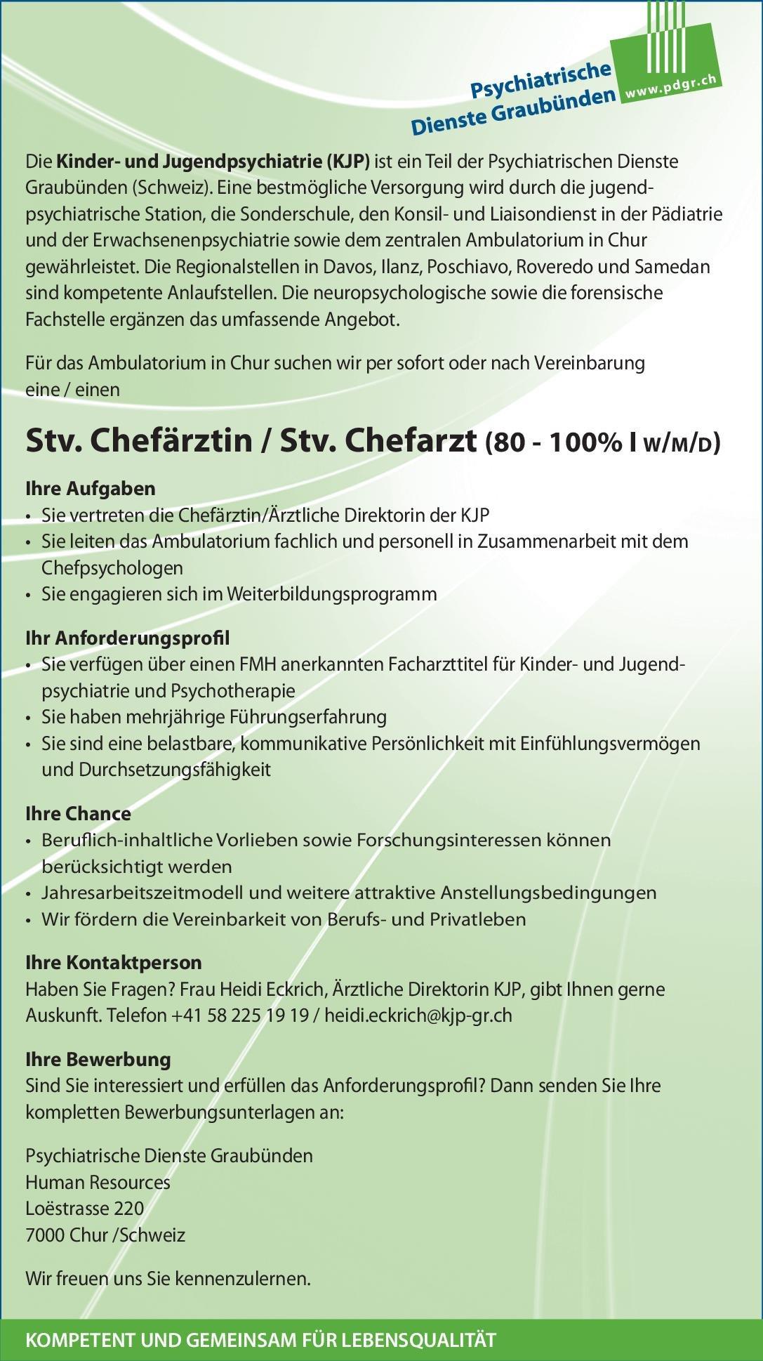 Psychiatrische Dienste Graubünden Stv. Chefärztin / Stv. Chefarzt Kinder- und Jugendpsychiatrie und Psychotherapie Kinder- und Jugendpsychiatrie und -psychotherapie Chefarzt