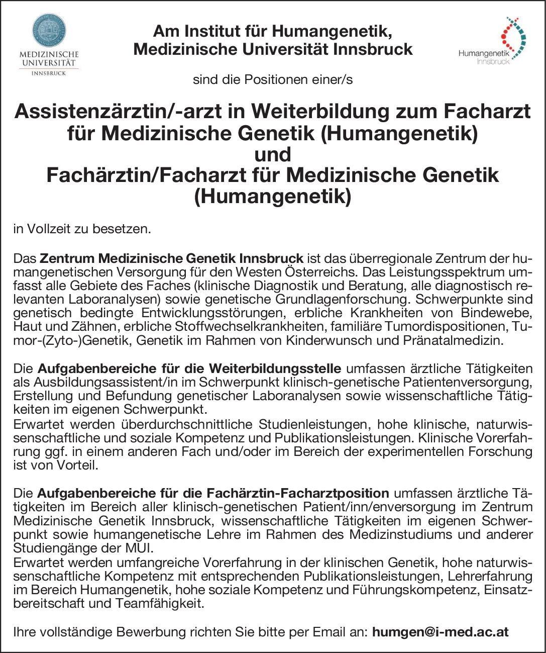 Medizinische Universität Innsbruck Fachärztin/Facharzt für Medizinische Genetik (Humangenetik) Humangenetik Arzt / Facharzt