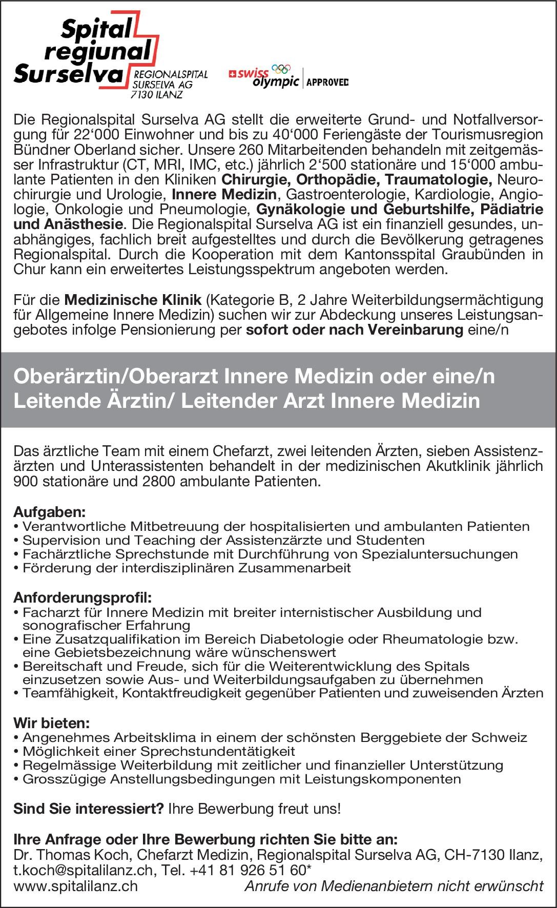 Regionalspital Surselva AG Oberärztin/Oberarzt Innere Medizin oder Leitende Ärztin/ Leitender Arzt Innere Medizin  Innere Medizin, Innere Medizin Ärztl. Leiter, Oberarzt
