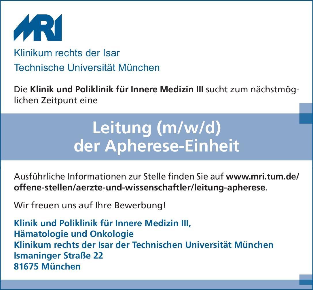 Klinikum rechts der Isar der Technischen Universität München Leitung (m/w/d) der Apherese-Einheit  Innere Medizin und Hämatologie und Onkologie, Innere Medizin Arzt / Facharzt, Ärztl. Leiter