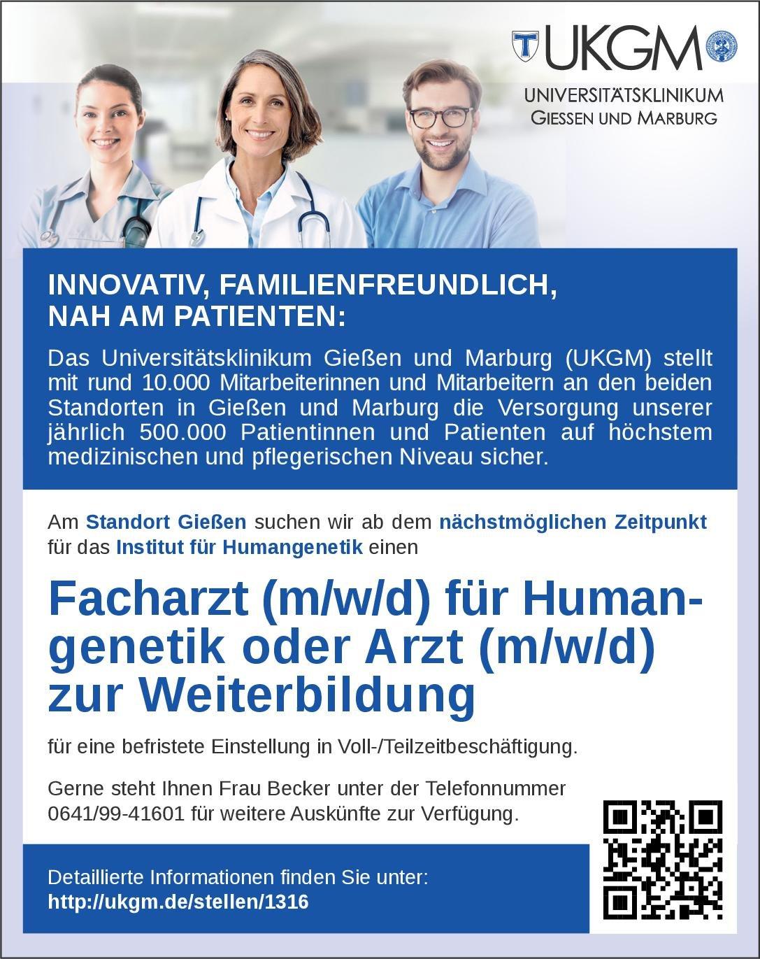Universitätsklinikum Giessen und Marburg Facharzt (m/w/d) für Humangenetik oder Arzt (m/w/d) zur Weiterbildung Humangenetik Arzt / Facharzt, Assistenzarzt / Arzt in Weiterbildung