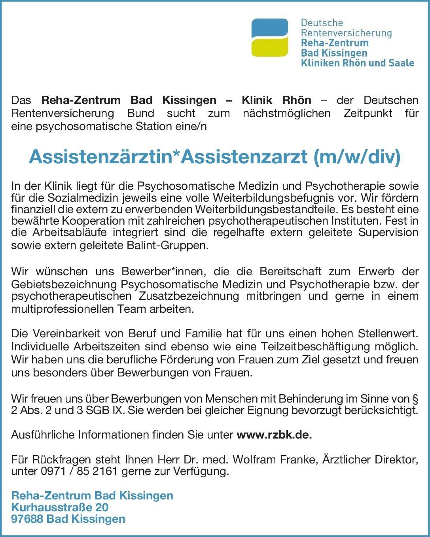 Reha-Zentrum Bad Kissingen – Klinik Rhön Assistenzärztin*Assistenzarzt (m/w/div) Psychosomatische Medizin und Psychotherapie Assistenzarzt / Arzt in Weiterbildung