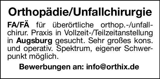 Praxis Facharzt/Fachärztin - Orthopädie/Unfallchirurgie  Orthopädie und Unfallchirurgie, Chirurgie Arzt / Facharzt