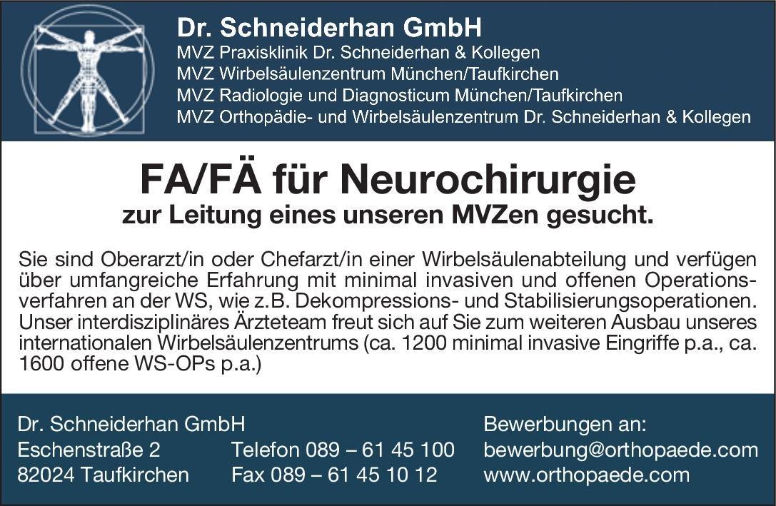 Dr. Schneiderhan GmbH FA/FÄ für Neurochirurgie Neurochirurgie Arzt / Facharzt, Ärztl. Leiter
