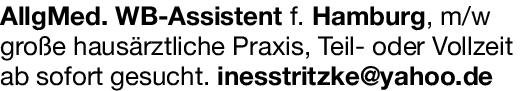 Praxis Weiterbildungs-Assistent m/w - Allgemein Medizin Allgemeinmedizin Assistenzarzt / Arzt in Weiterbildung