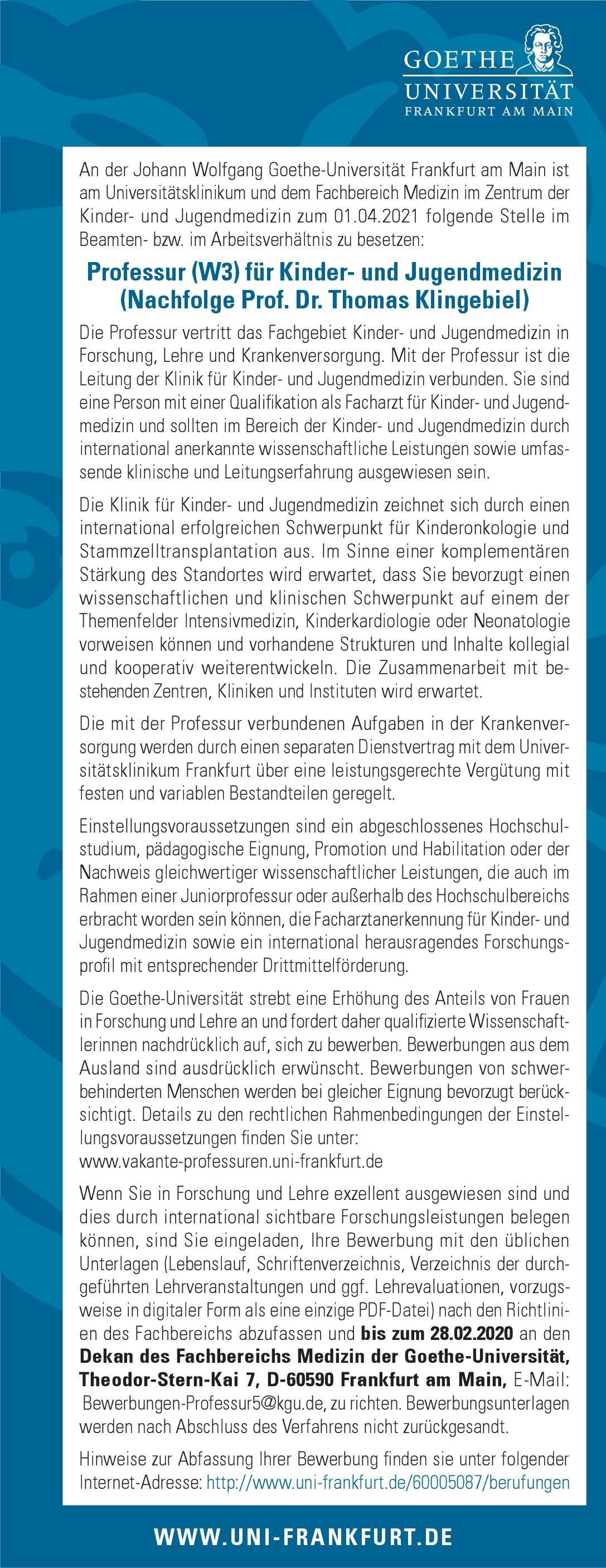 Johann Wolfgang Goethe-Universität Frankfurt am Main Professur (W3) für Kinder- und Jugendmedizin  Kinder- und Jugendmedizin, Kinder- und Jugendmedizin Professor