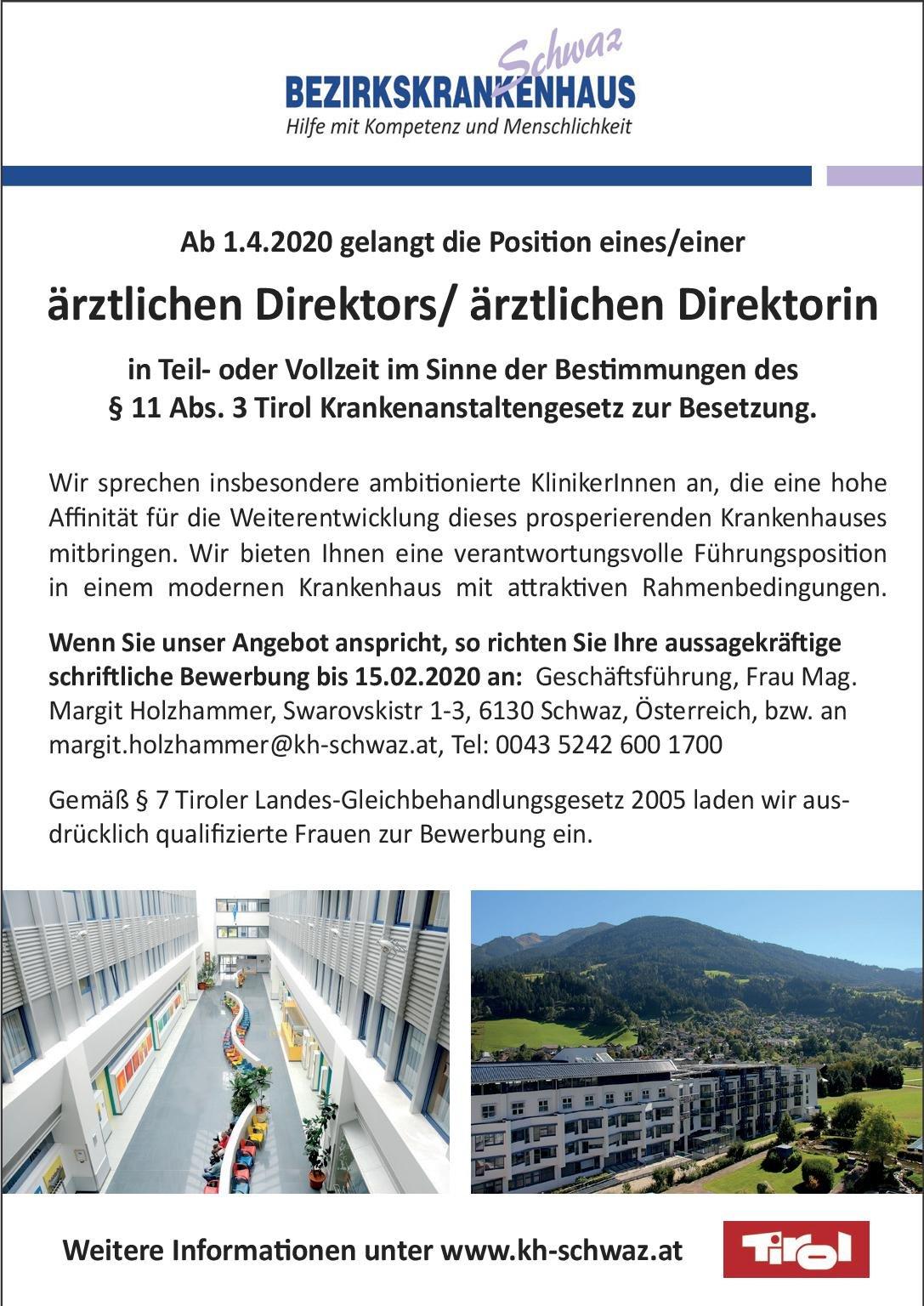 Bezirkskrankenhaus Schwaz ärztlicher Direktor/ ärztliche Direktorin * ohne Gebiete Ärztl. Geschäftsführer / Direktor