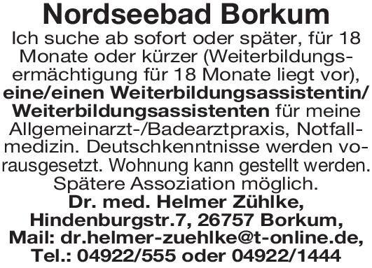 Nordseebad Borkum Weiterbildungsassistentin/ Weiterbildungsassistenten - Allgemeinmedizin Allgemeinmedizin Assistenzarzt / Arzt in Weiterbildung