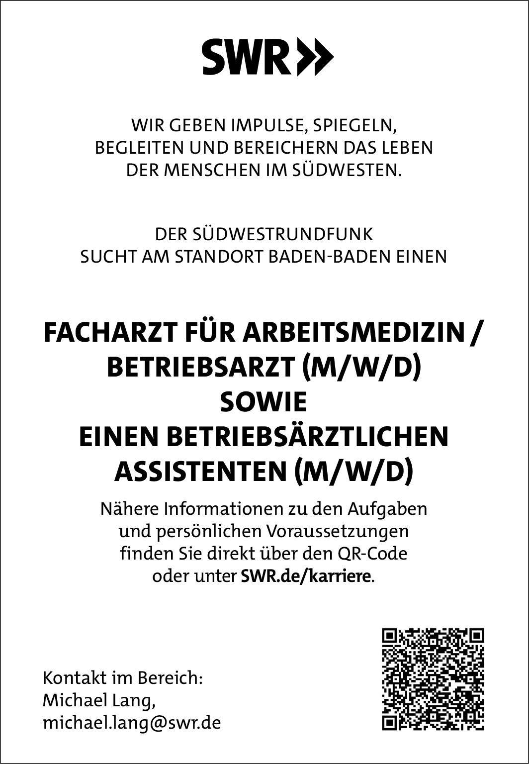 SWR Baden-Baden Facharzt für Arbeitsmedizin/Betriebsarzt (m/w/d) Arbeitsmedizin Arzt / Facharzt, Betriebsarzt