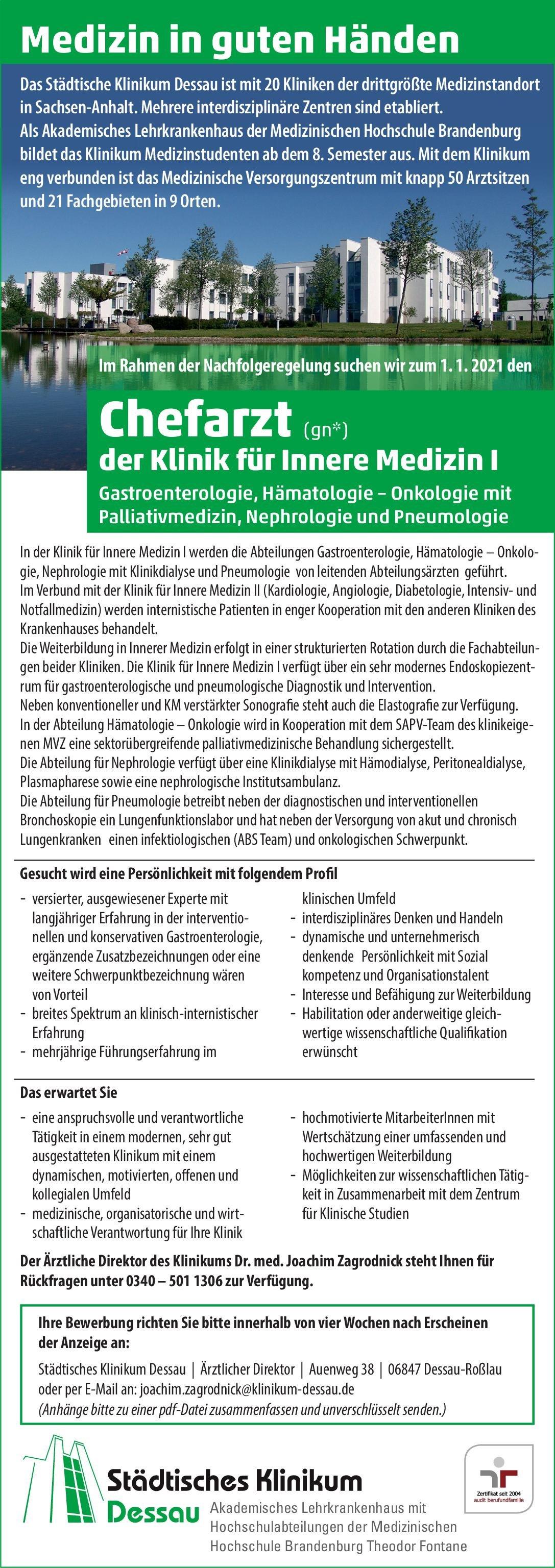 Städtisches Klinikum Dessau Chefarzt (gn*) der Klinik für Innere Medizin I  Innere Medizin und Gastroenterologie, Innere Medizin und Hämatologie und Onkologie, Innere Medizin und Nephrologie Chefarzt
