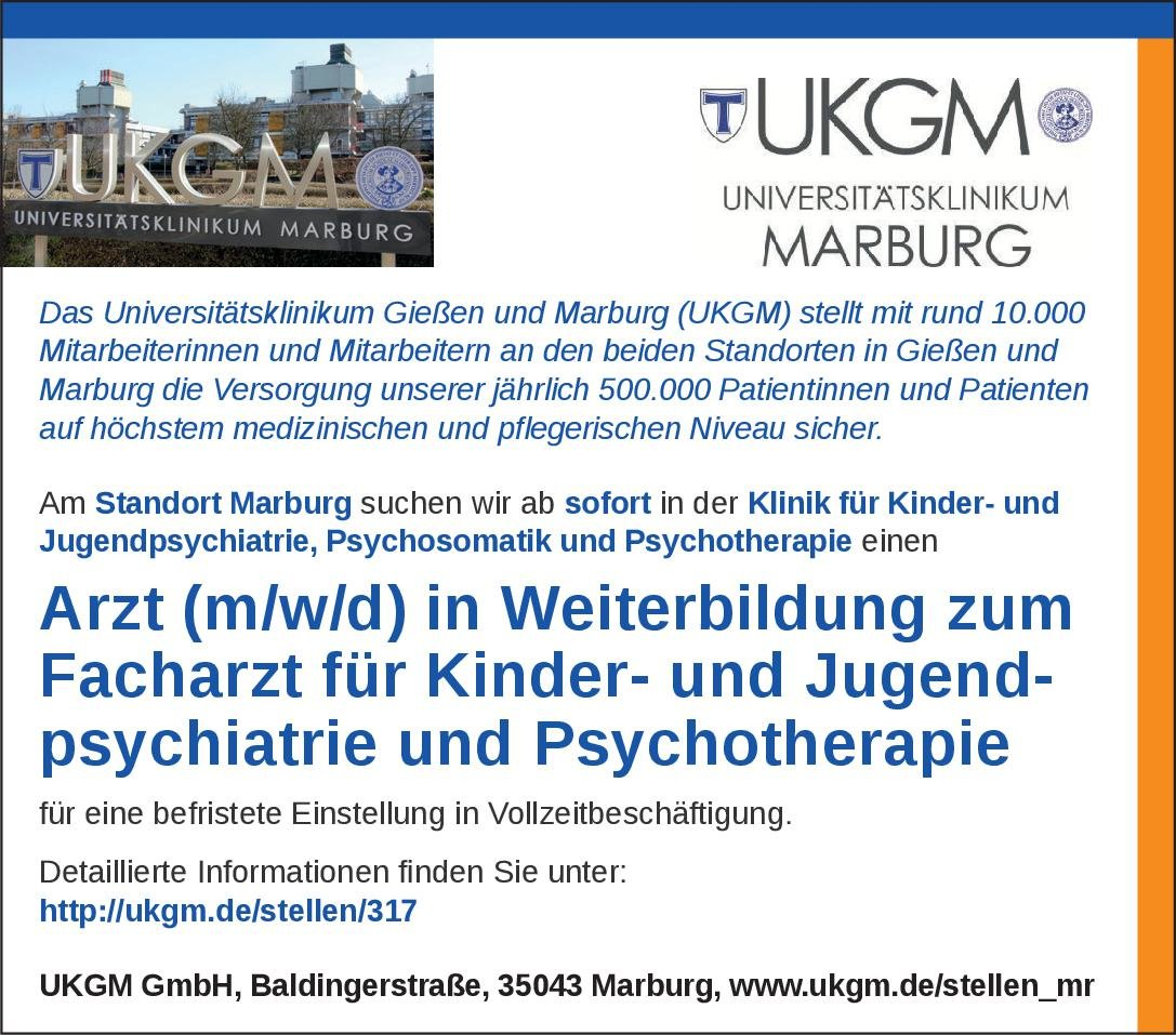 Universitätsklinikum Gießen und Marburg (UKGM) Arzt (m/w/d) in Weiterbildung zum Facharzt für Kinder- und Jugendpsychiatrie und Psychotherapie Kinder- und Jugendpsychiatrie und -psychotherapie Assistenzarzt / Arzt in Weiterbildung