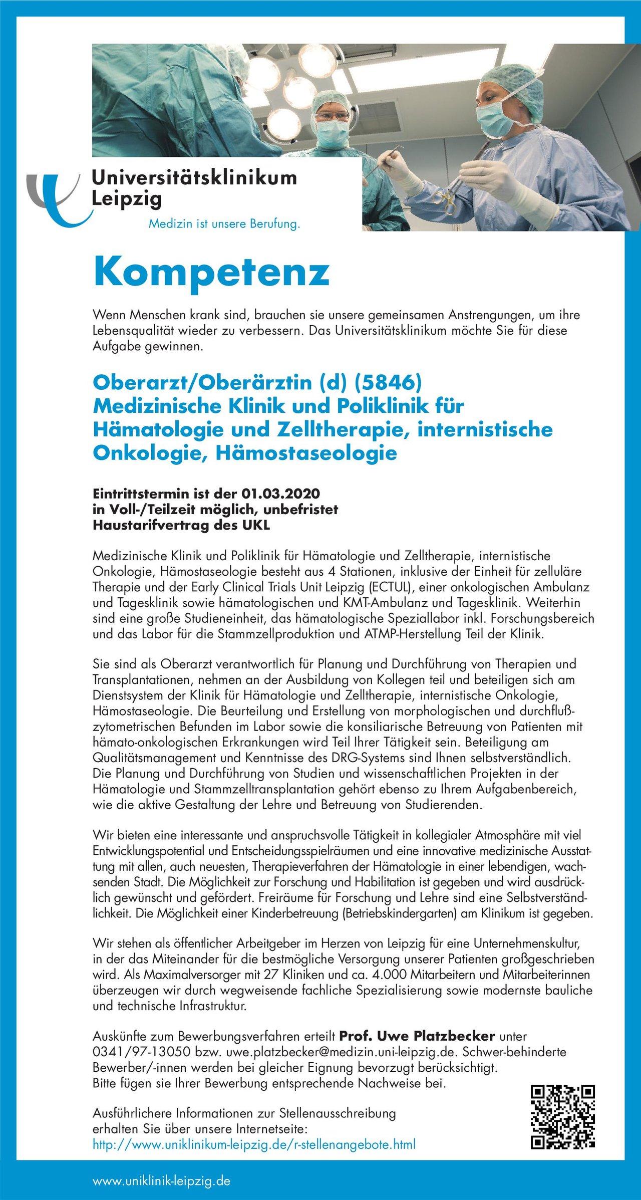 Universitätsklinikum Leipzig Oberarzt/Oberärztin (d) (5846) Medizinische Klinik und Poliklinik für Hämatologie und Zelltherapie, internistische Onkologie, Hämostaseologie  Innere Medizin und Hämatologie und Onkologie, Innere Medizin Oberarzt